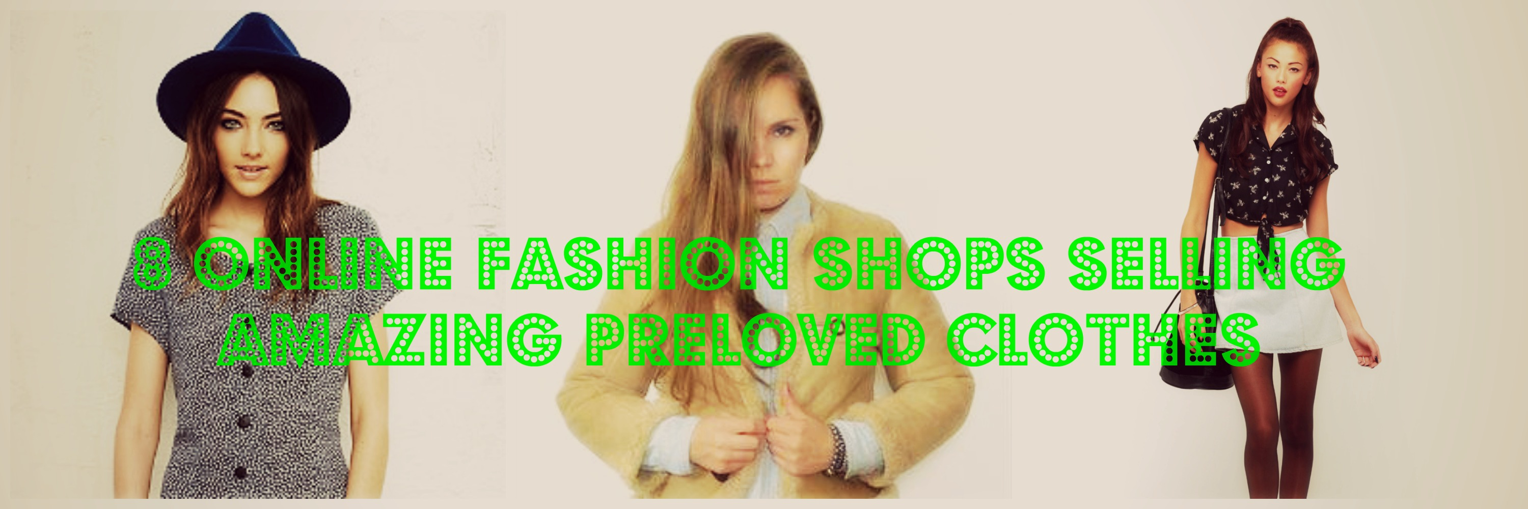 onlinefashionshops1 8 Online Fashion Shops Selling Amazing Preloved Clothes