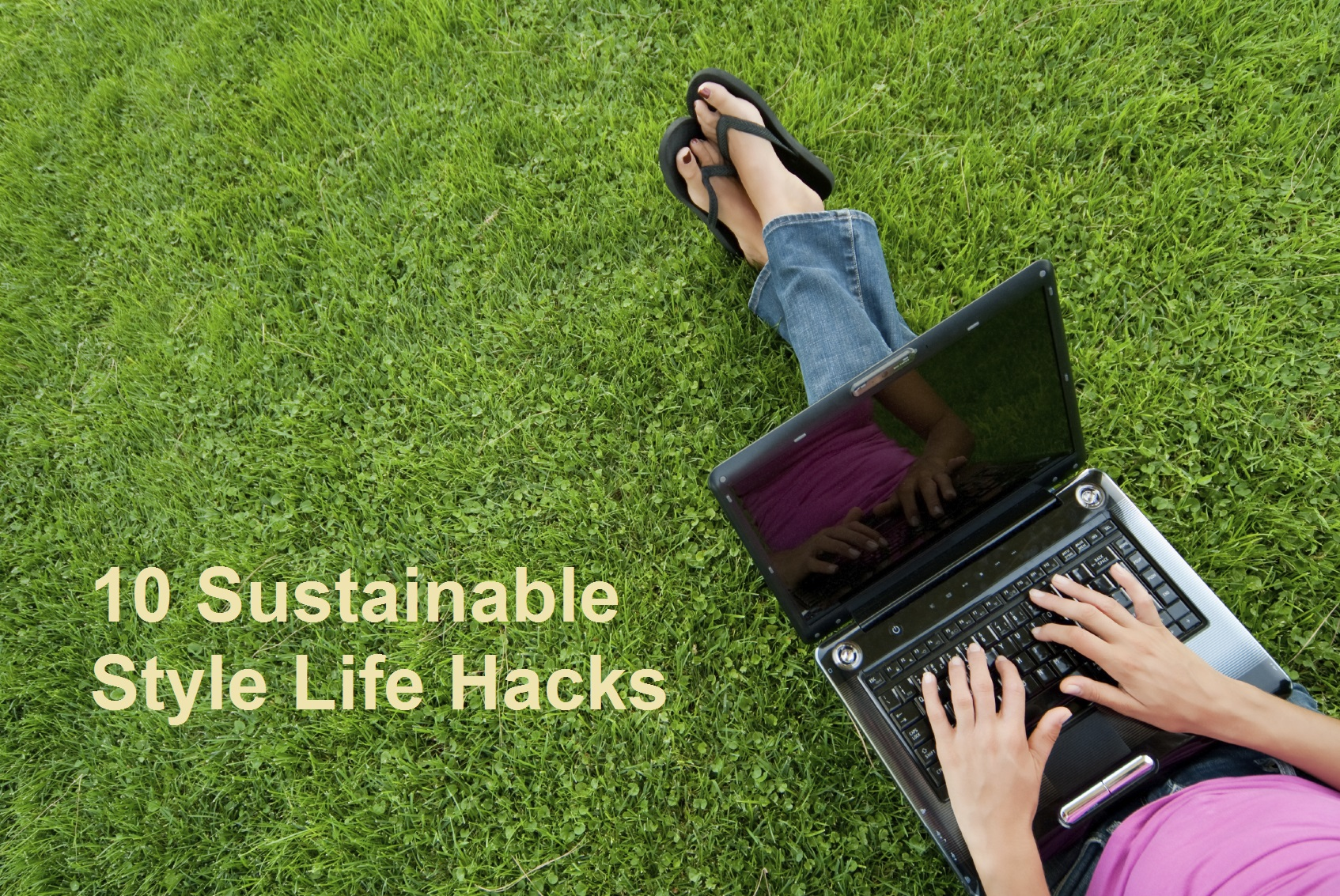 life hacks header 10 Sustainable Style Life Hacks